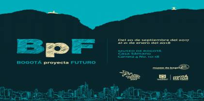 Exposición Bogota Proyecta Futuro en el Museo de Bogotá