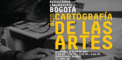 Bogotá Cartografía de las artes: Del 12 al 15 de diciembre de 2017