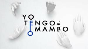 Imagen programa Yo Tengo El MAMBO